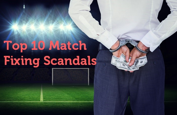 Top 10 Match Fixing Scandals in Football History
